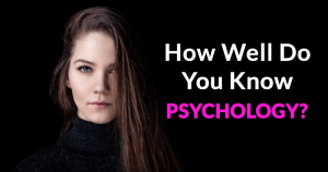 Test: How Good Are You At Psychology?