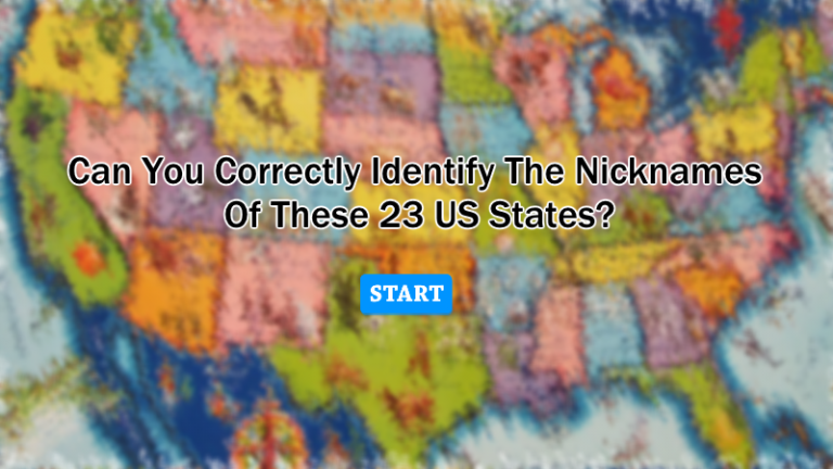 Can You Correctly Identify The Nicknames Of These 23 US States?