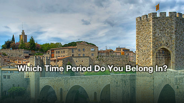 Which Time Period Were You Meant To Live In?